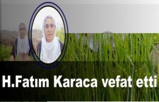 Haci Fatım Karaca vefat etti
