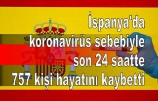 İspanya'da koronavirüs sebebiyle son 24 saatte...