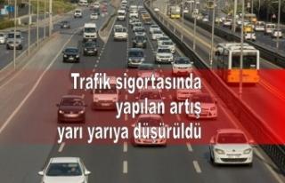 Trafik sigortasında yapılan artış yarı yarıya...