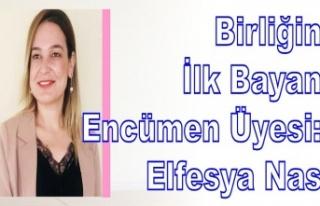 Birliğin İlk Bayan Encümen Üyesi: Elfesya Nas
