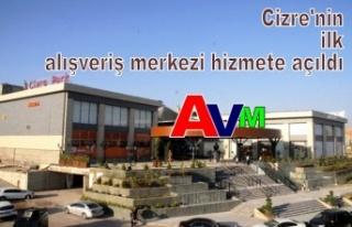 Cizre'nin ilk alışveriş merkezi hizmete...
