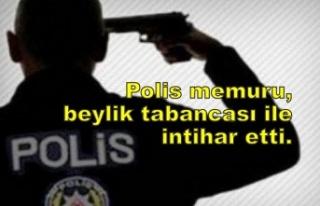 Polis memuru, beylik tabancası ile intihar etti