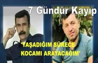'YAŞADIĞIM SÜRECE KOCAMI ARAYACAĞIM'...
