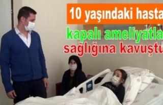 10 yaşındaki hasta kapalı ameliyatla sağlığına...