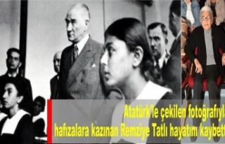 Atatürk'le çekilen fotoğrafıyla hafızalara...