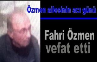 Fahri Özmen vefat etti