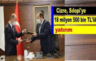 Cizre, Sılopi'ye 18 milyon 500 bin TL'lik...