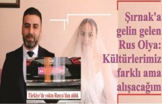 Şırnak'a gelin gelen Rus Olya: Kültürlerimiz...