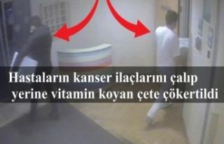 Hastaların kanser ilaçlarını çalıp yerine vitamin...