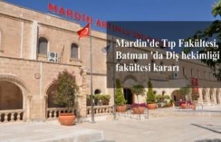 Mardin'de Tıp Fakültesi, Batman 'da Diş...