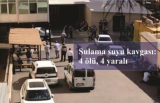 Akrabalar arasında sulama suyu kavgası: 4 ölü,...