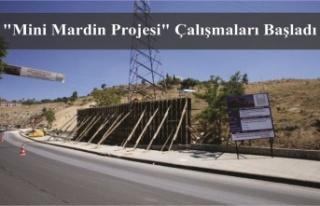 """""""Mini Mardin Projesi"""" Çalışmaları Başladı"""