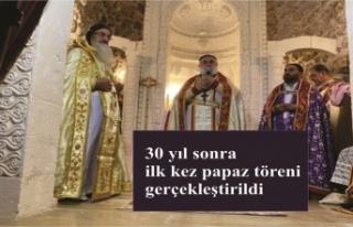 30 yıl sonra ilk kez papaz töreni gerçekleştirildi