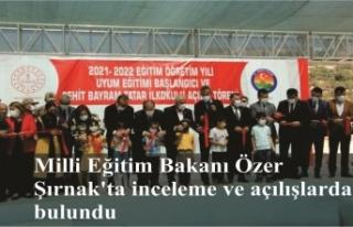 Milli Eğitim Bakanı Özer, Şırnak'ta incelemelerde...