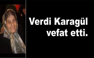 Verdi Karagül vefat etti.