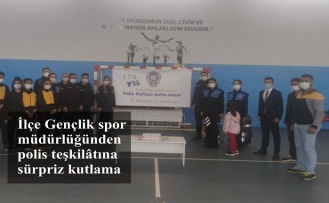 İlçe Gençlik spor müdürlüğünden polis teşkilatına sürpriz kutlama