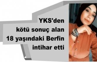 YKS'den kötü sonuç alan 18 yaşındaki Berfin intihar etti