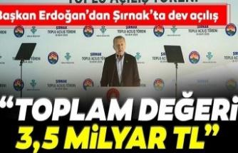 Başkan Erdoğan'dan Şırnak'ta dev proje açılışı! Değeri 3.5 milyar TL