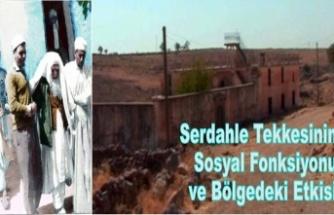 Serdahle Tekkesinin Sosyal Fonksiyonu ve Bölgedeki Etkisi