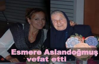 Esmere Aslandoğmuş vefat etti