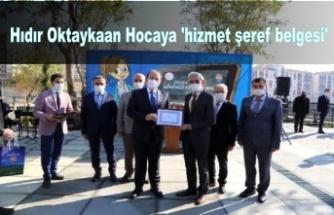 Hıdır Oktaykaan Hocaya 'hizmet şeref belgesi'