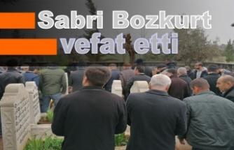 Sabri Bozkurt vefat etti