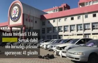 Adana merkezli 13 ilde Şırnak dahil oto hırsızlığı çetesine operasyon: 41 gözaltı