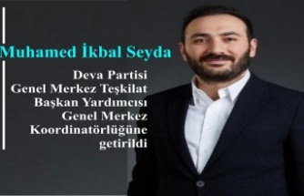 Muhamed İkbal Seyda Deva Partisi  Genel Merkez Teşkilat  Başkan Yardımcısı  Genel Merkez  Koordinatörlüğüne getirildi