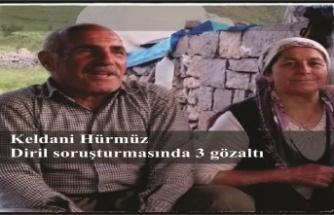 527 gündür kayıp, Keldani Hürmüz Diril soruşturmasında 3 gözaltı