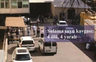 Akrabalar arasında sulama suyu kavgası: 4 ölü, 4 yaralı