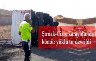 Şırnak-Cizre karayolunda kömür yüklü tır devrildi