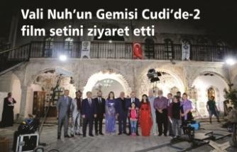 """Vali """"Nuh'un Gemisi Cudi'de 2"""" filminin Cizre Dengbej evindeki setine konuk oldu"""