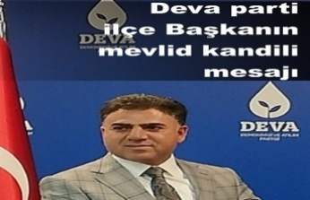 Deva parti ilçe Başkanın mevlid kandili mesajı