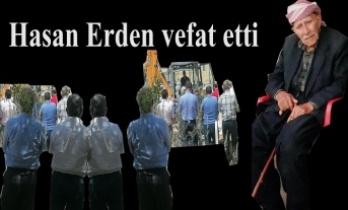 Hasan Erden Vefat etti