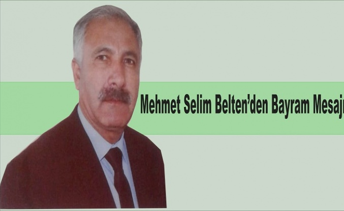 Mehmet Selim Belten'den Bayram mesajı