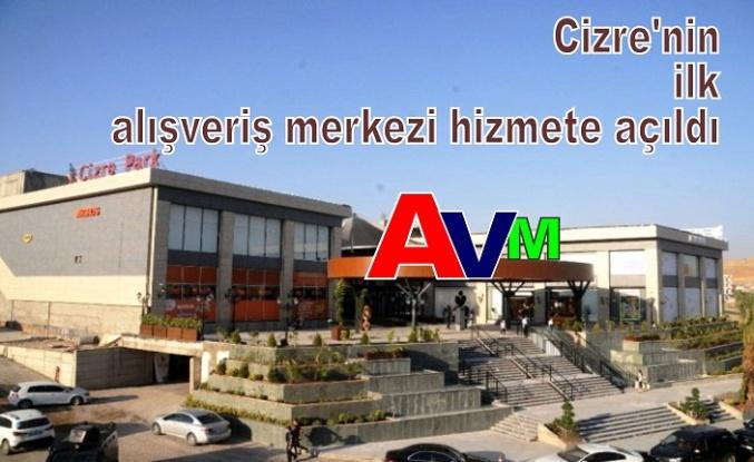 Cizre'nin ilk alışveriş merkezi hizmete açıldı