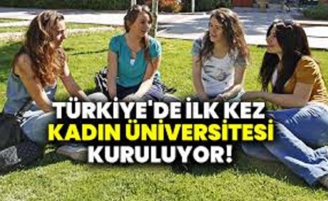 Kadın üniversitesi 2021'de kuruluyor