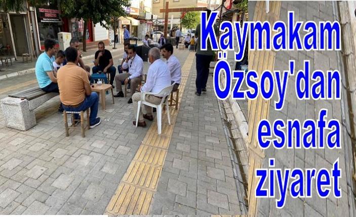 Kaymakam  Özsoy'dan  esnafa ziyaret
