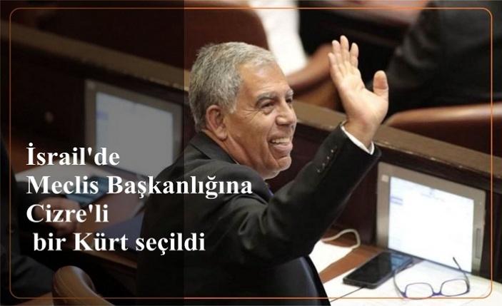 İsrail'de Meclis Başkanlığına Cizre'li  bir Kürt seçildi