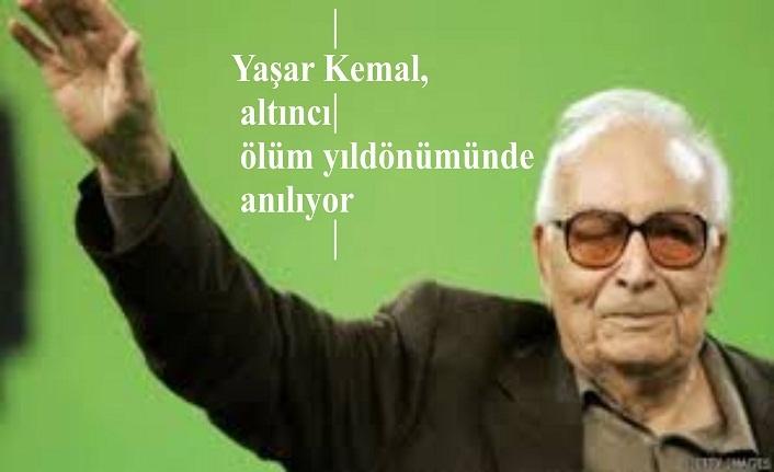 Yaşar Kemal, altıncı ölüm yıldönümünde anılıyor