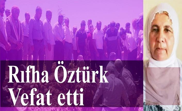Rıfha Öztürk hayatını kaybetti