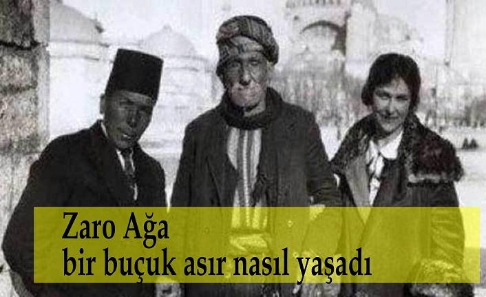 Bitlis'li Zaro Ağa bir buçuk asır nasıl yaşadı